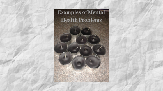 Examples of Mental Health Problems
